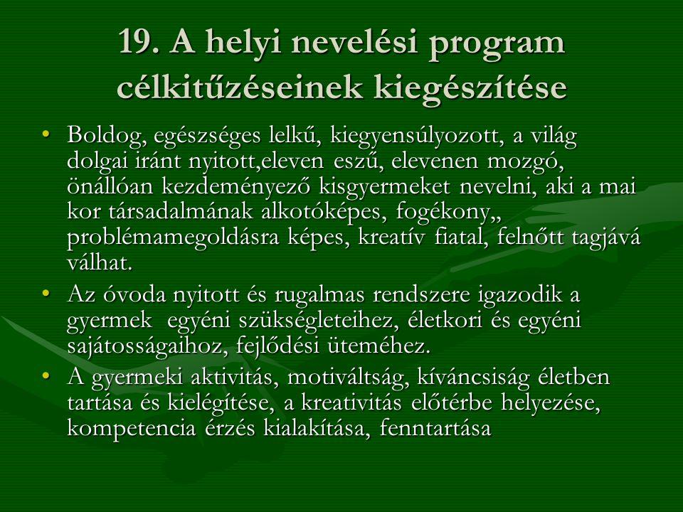 19. A helyi nevelési program célkitűzéseinek kiegészítése