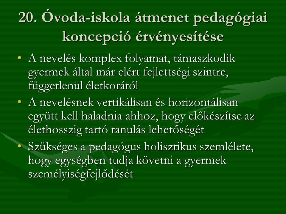 20. Óvoda-iskola átmenet pedagógiai koncepció érvényesítése