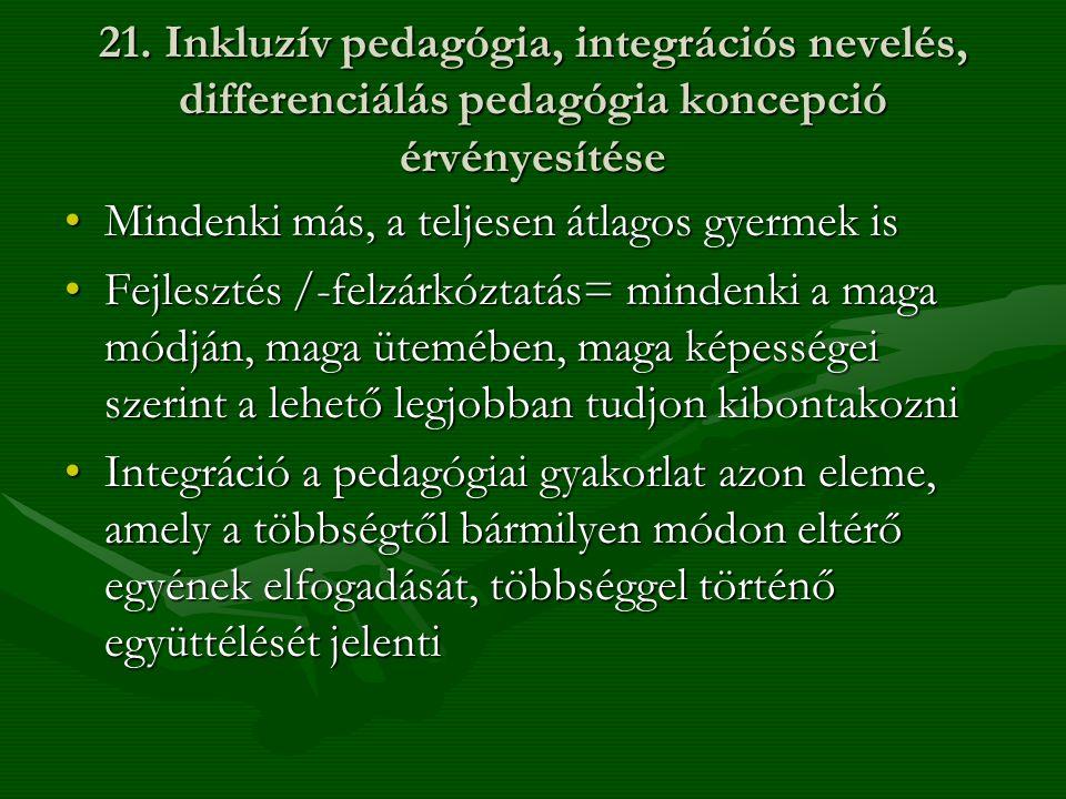 21. Inkluzív pedagógia, integrációs nevelés, differenciálás pedagógia koncepció érvényesítése