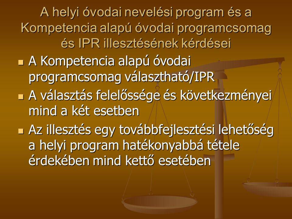 A helyi óvodai nevelési program és a Kompetencia alapú óvodai programcsomag és IPR illesztésének kérdései
