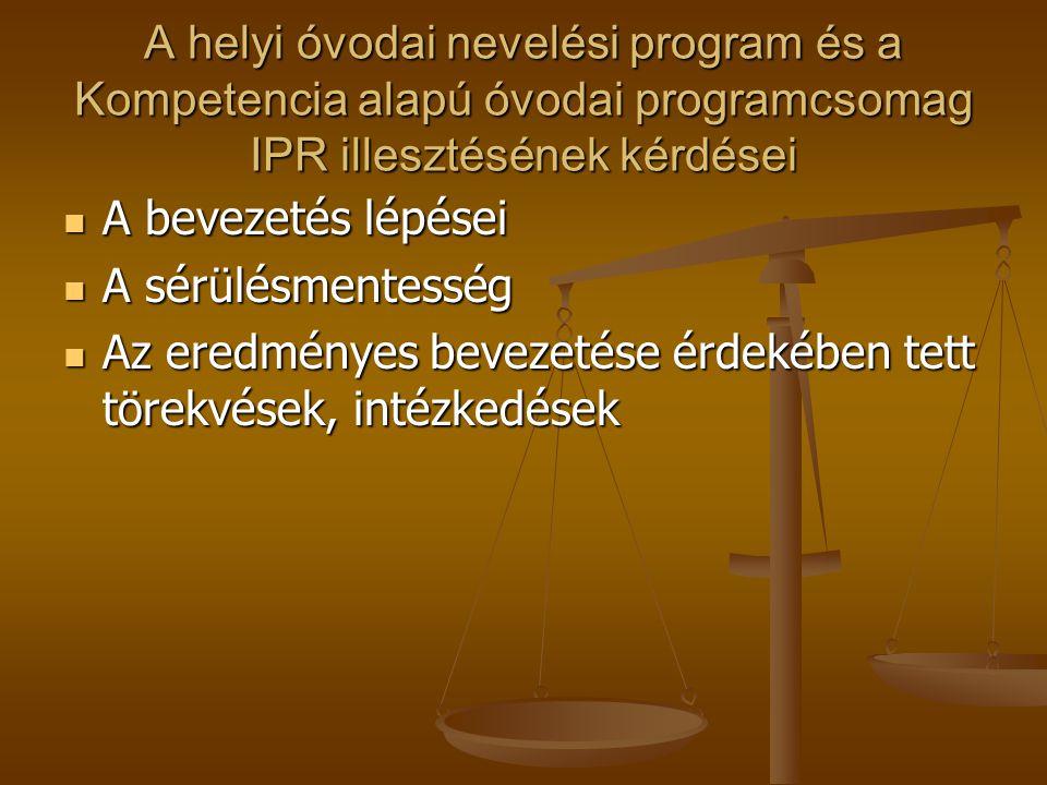 A helyi óvodai nevelési program és a Kompetencia alapú óvodai programcsomag IPR illesztésének kérdései