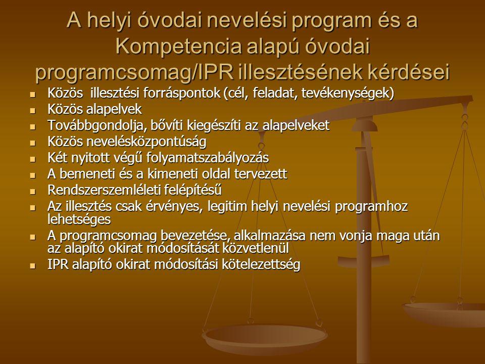 A helyi óvodai nevelési program és a Kompetencia alapú óvodai programcsomag/IPR illesztésének kérdései