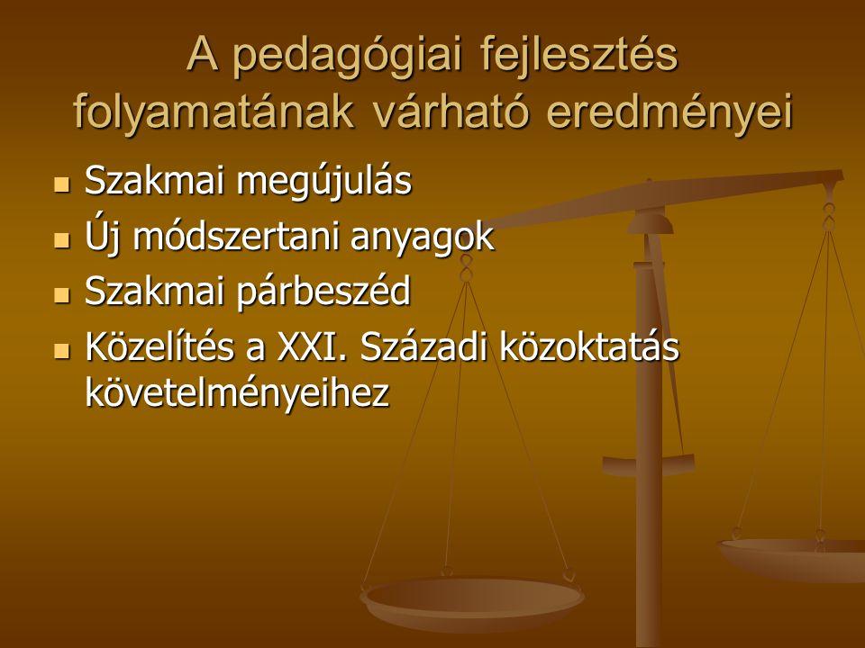 A pedagógiai fejlesztés folyamatának várható eredményei