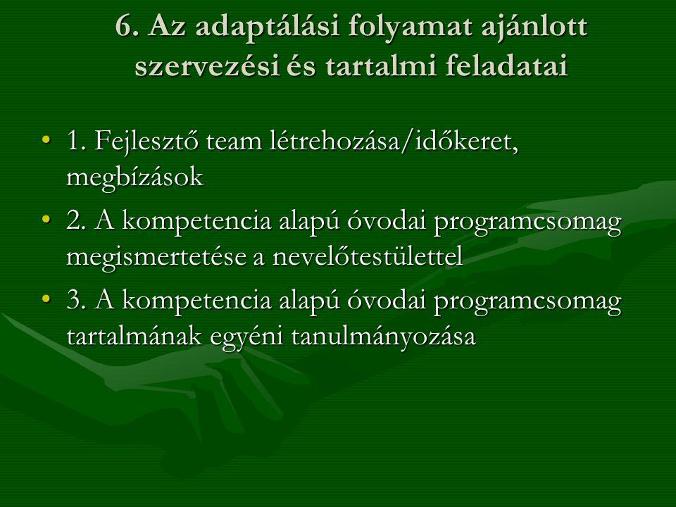 6. Az adaptálási folyamat ajánlott szervezési és tartalmi feladatai