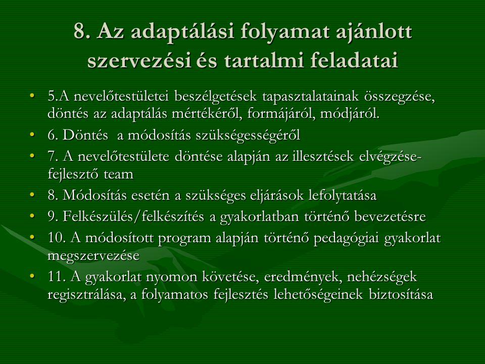 8. Az adaptálási folyamat ajánlott szervezési és tartalmi feladatai