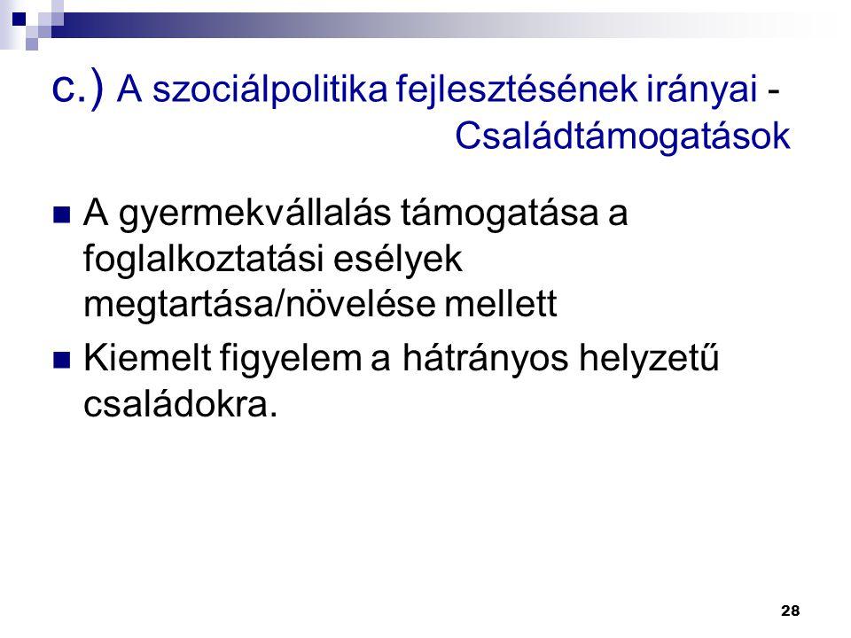 c.) A szociálpolitika fejlesztésének irányai - Családtámogatások
