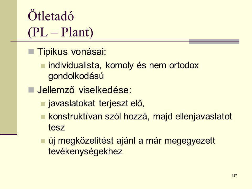 Ötletadó (PL – Plant) Tipikus vonásai: Jellemző viselkedése: