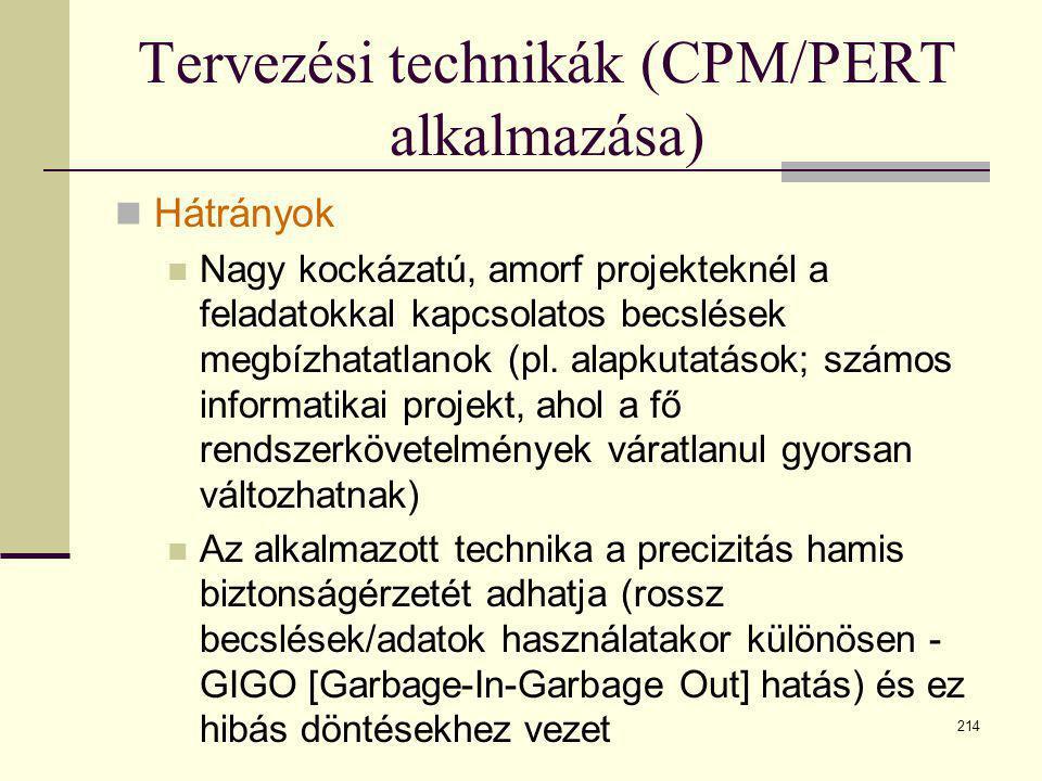 Tervezési technikák (CPM/PERT alkalmazása)