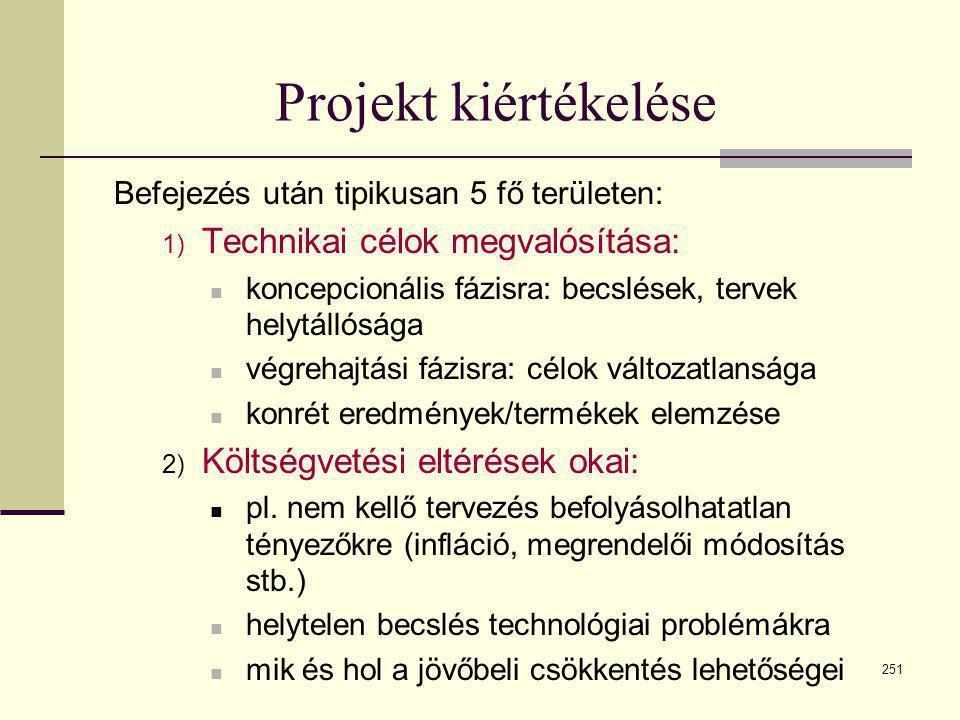 Projekt kiértékelése Technikai célok megvalósítása: