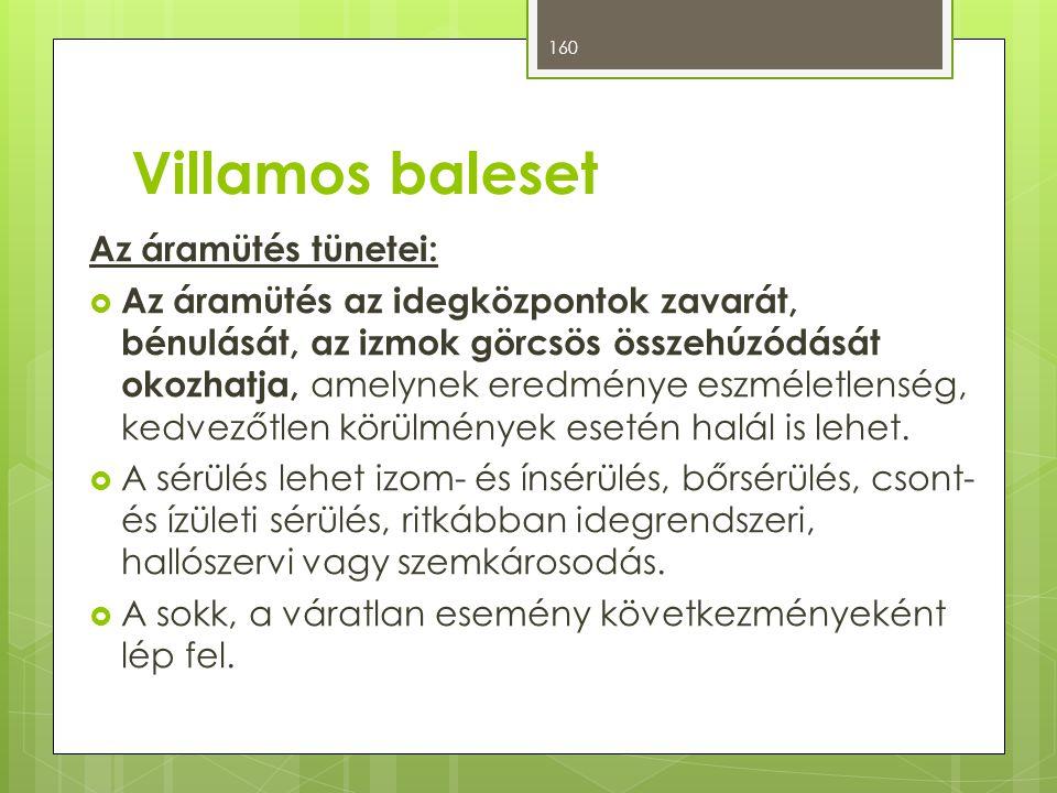 Villamos baleset Az áramütés tünetei: