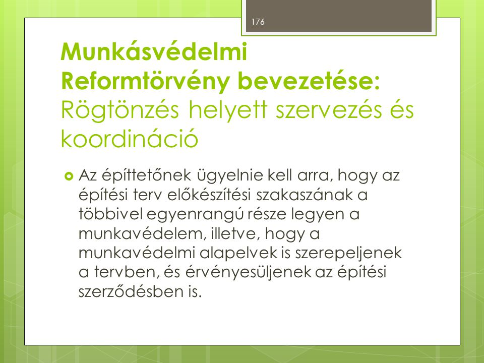 Munkásvédelmi Reformtörvény bevezetése: Rögtönzés helyett szervezés és koordináció