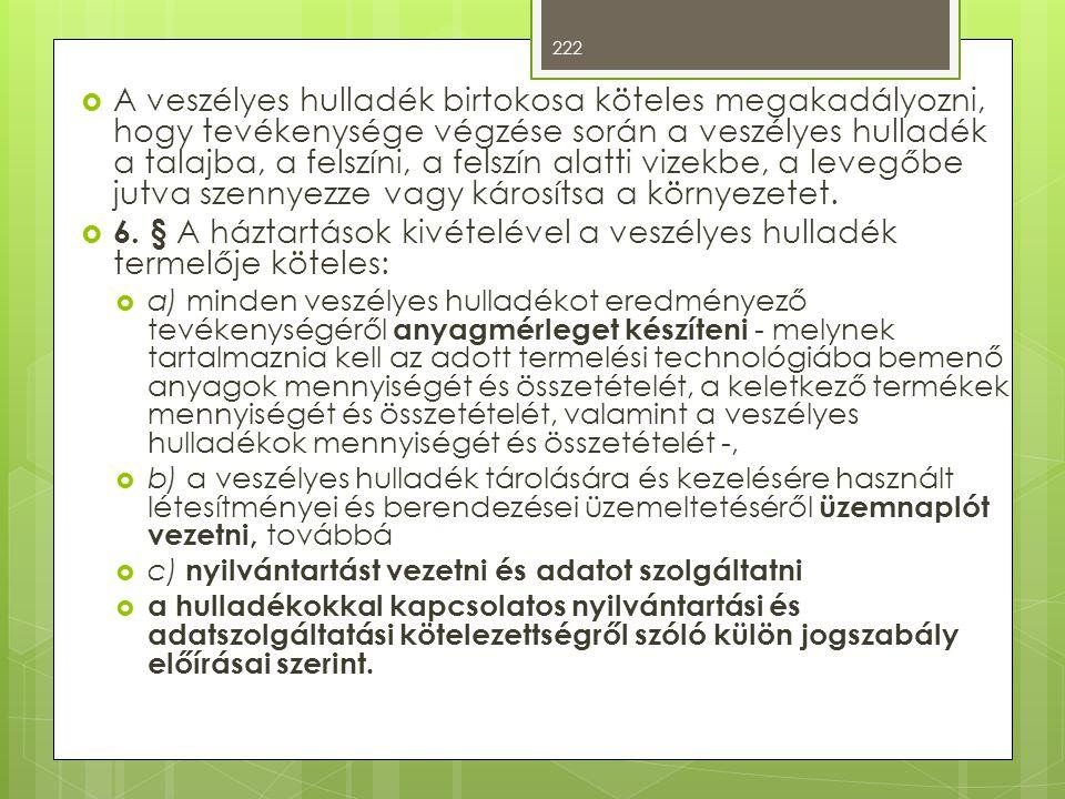 6. § A háztartások kivételével a veszélyes hulladék termelője köteles: