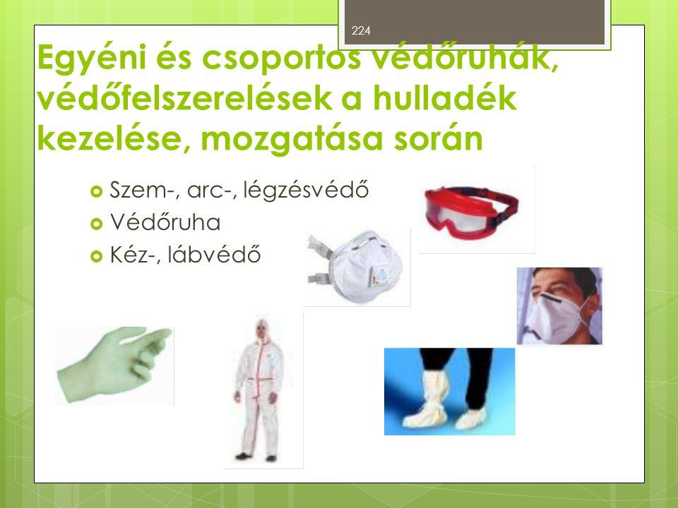 Egyéni és csoportos védőruhák, védőfelszerelések a hulladék kezelése, mozgatása során