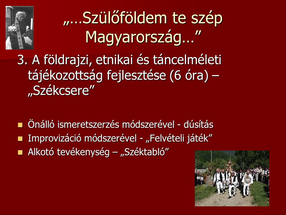 """""""…Szülőföldem te szép Magyarország…"""