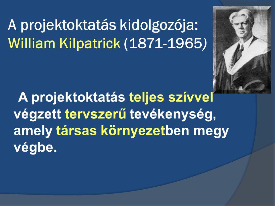 A projektoktatás kidolgozója: William Kilpatrick (1871-1965)