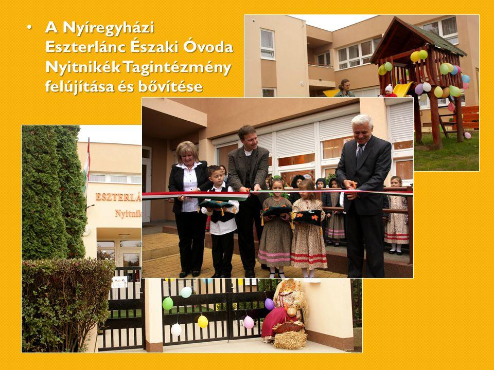 A Nyíregyházi Eszterlánc Északi Óvoda Nyitnikék Tagintézmény felújítása és bővítése