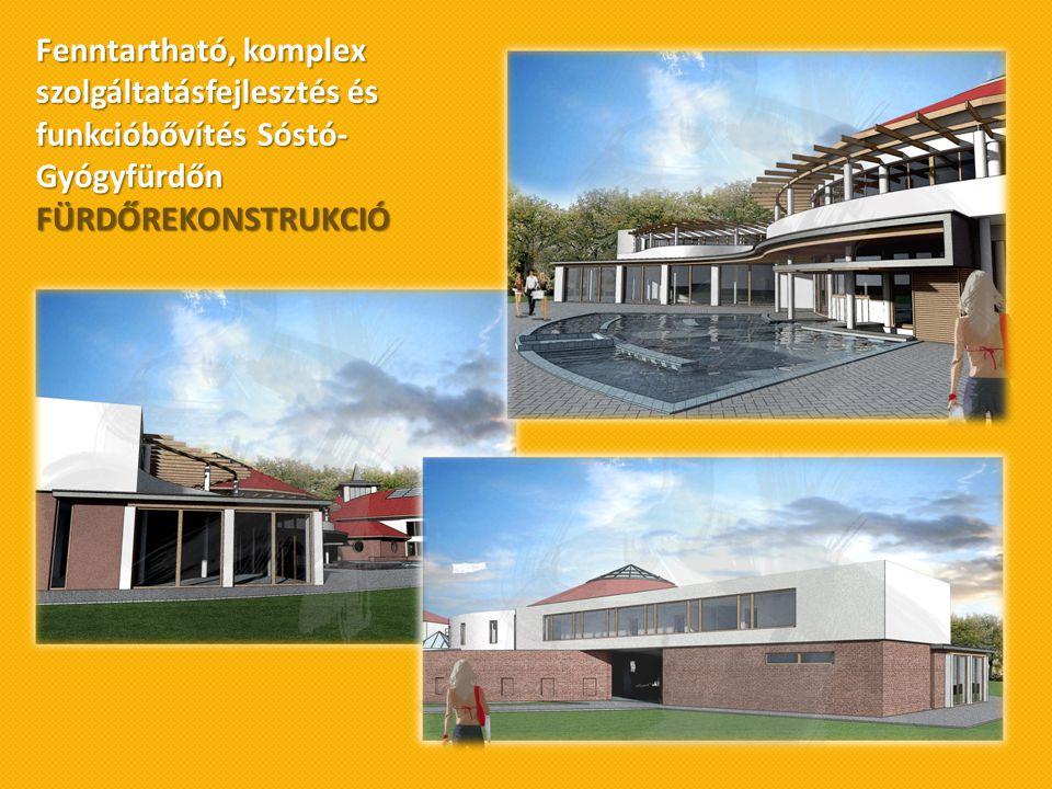 Fenntartható, komplex szolgáltatásfejlesztés és funkcióbővítés Sóstó- Gyógyfürdőn
