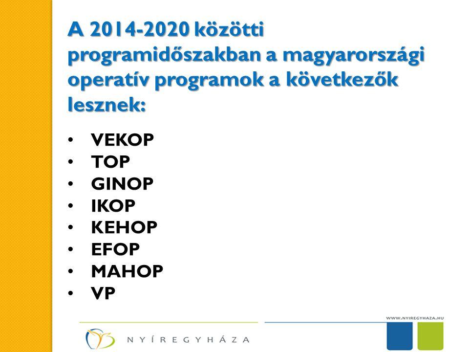 A 2014-2020 közötti programidőszakban a magyarországi operatív programok a következők lesznek: