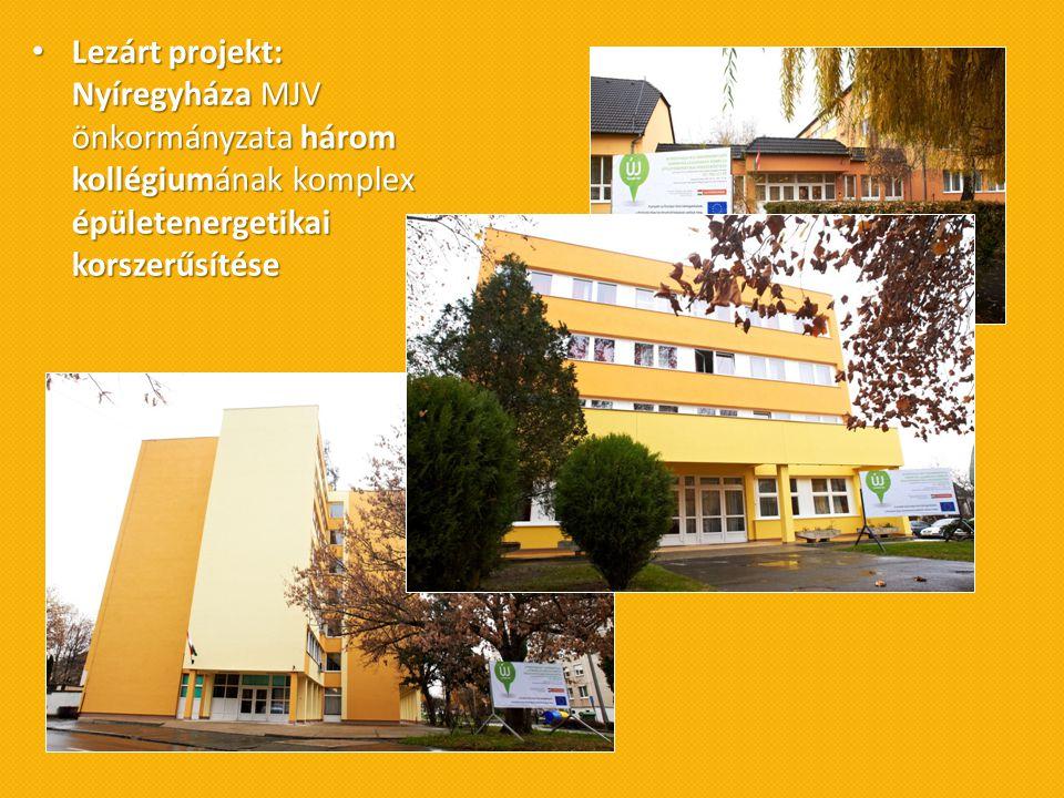Lezárt projekt: Nyíregyháza MJV önkormányzata három kollégiumának komplex épületenergetikai korszerűsítése