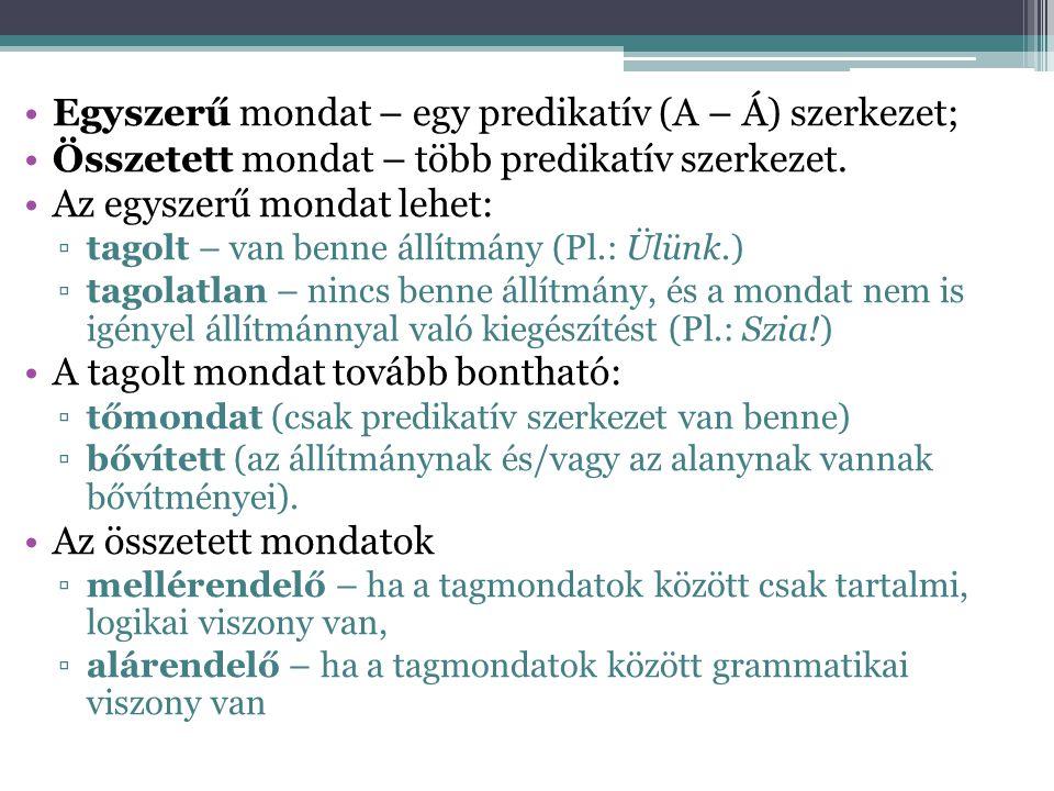Egyszerű mondat – egy predikatív (A – Á) szerkezet;