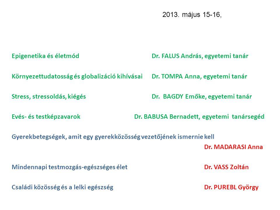 2013. május 15-16, Epigenetika és életmód Dr. FALUS András, egyetemi tanár.