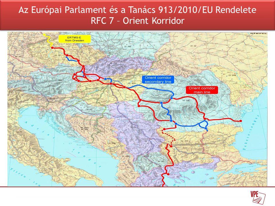 Az Európai Parlament és a Tanács 913/2010/EU Rendelete RFC 7 – Orient Korridor