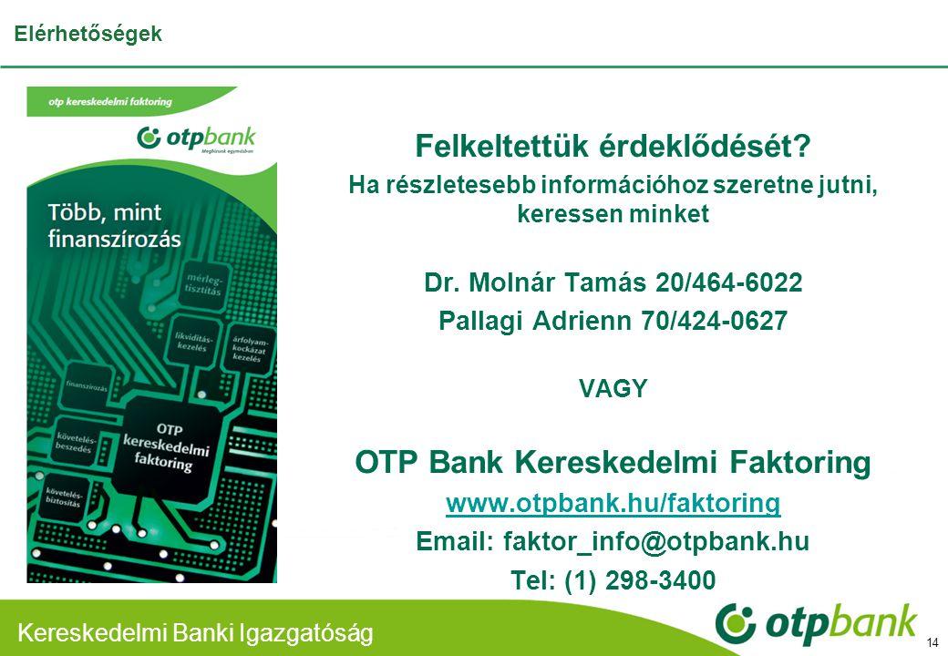 Felkeltettük érdeklődését OTP Bank Kereskedelmi Faktoring