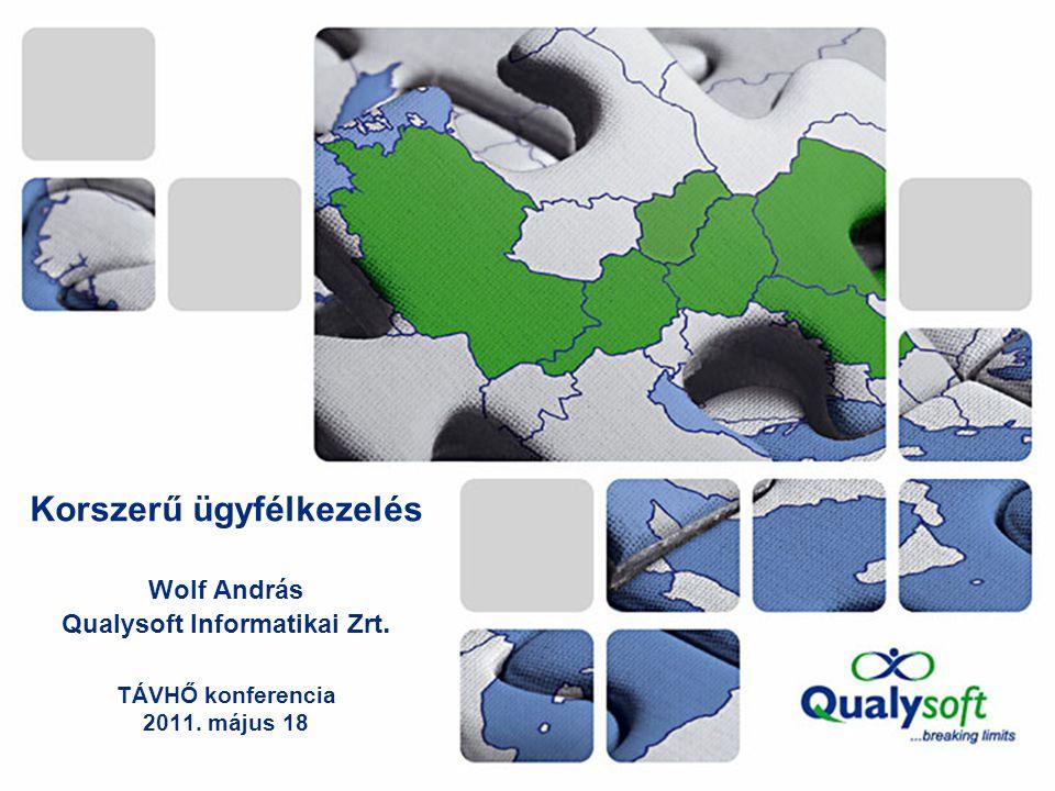 Korszerű ügyfélkezelés Wolf András Qualysoft Informatikai Zrt