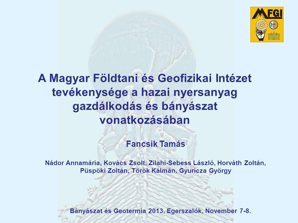 A Magyar Földtani és Geofizikai Intézet tevékenysége a hazai nyersanyag gazdálkodás és bányászat vonatkozásában