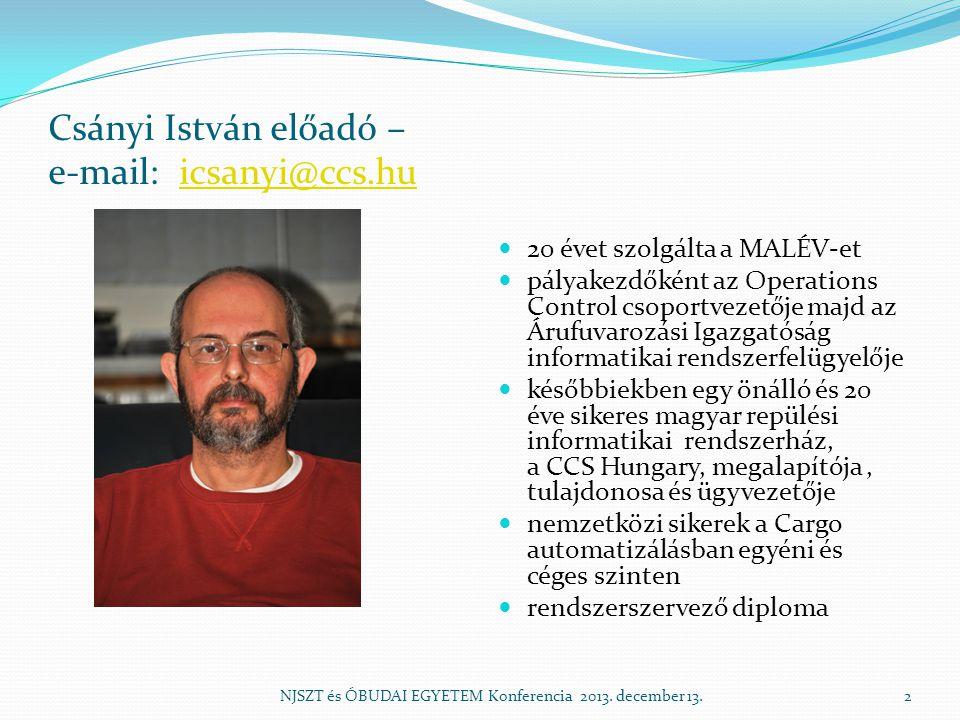 Csányi István előadó – e-mail: icsanyi@ccs.hu