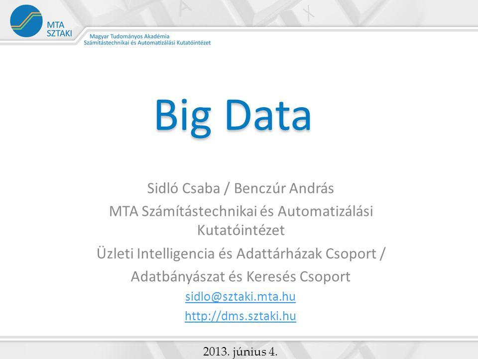 Big Data Sidló Csaba / Benczúr András