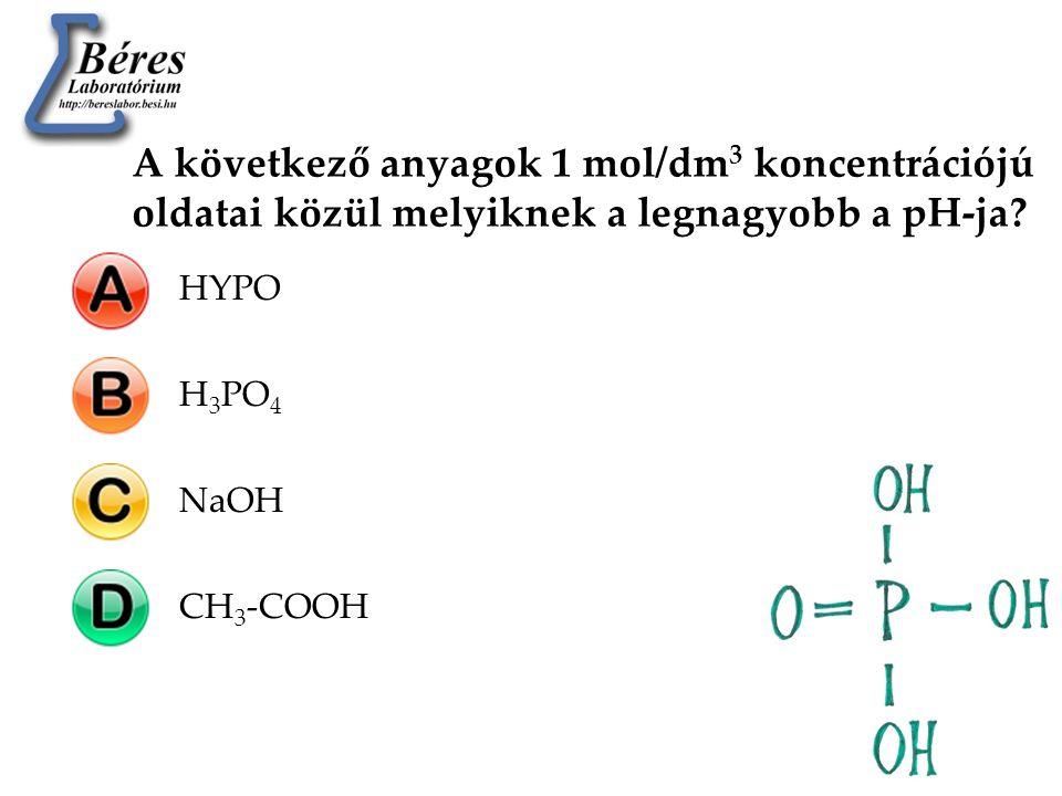 A következő anyagok 1 mol/dm3 koncentrációjú oldatai közül melyiknek a legnagyobb a pH-ja