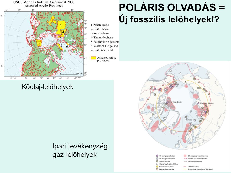POLÁRIS OLVADÁS = Új fosszilis lelőhelyek! Kőolaj-lelőhelyek