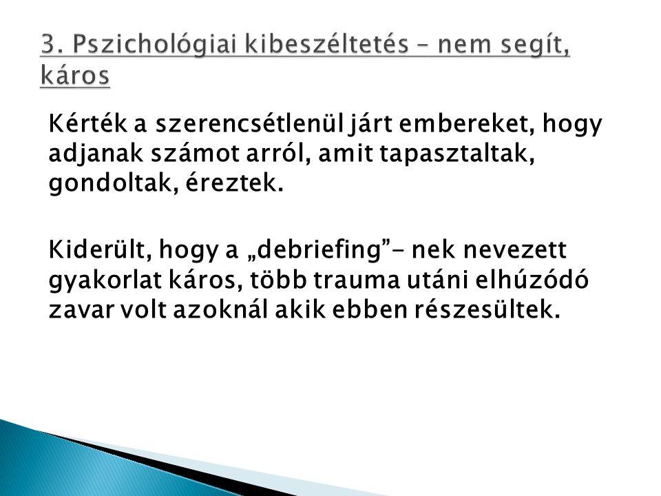 3. Pszichológiai kibeszéltetés – nem segít, káros