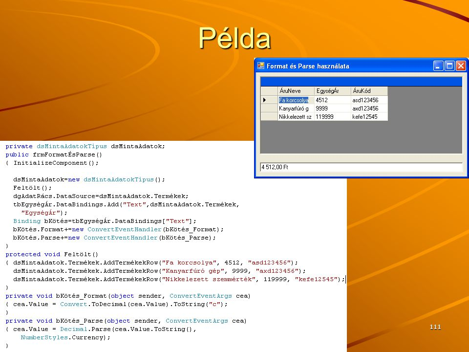 Példa J.Zs.Cs.: Vizuális programozás (c) 2010