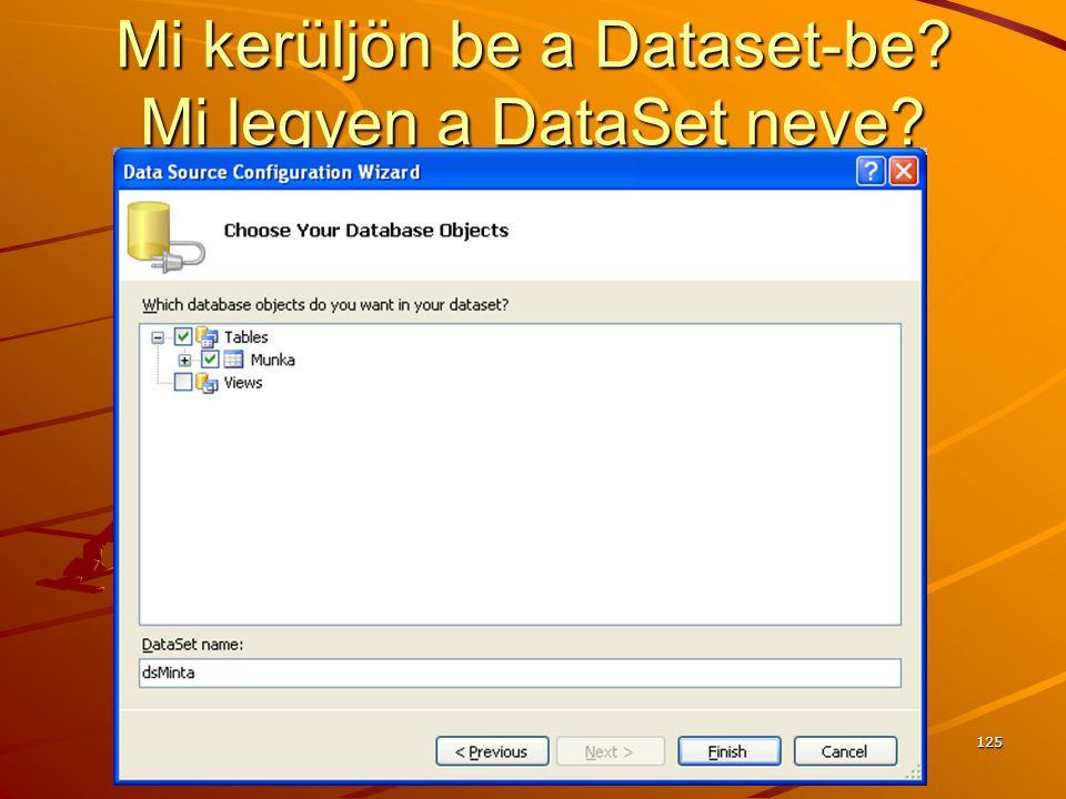 Mi kerüljön be a Dataset-be Mi legyen a DataSet neve