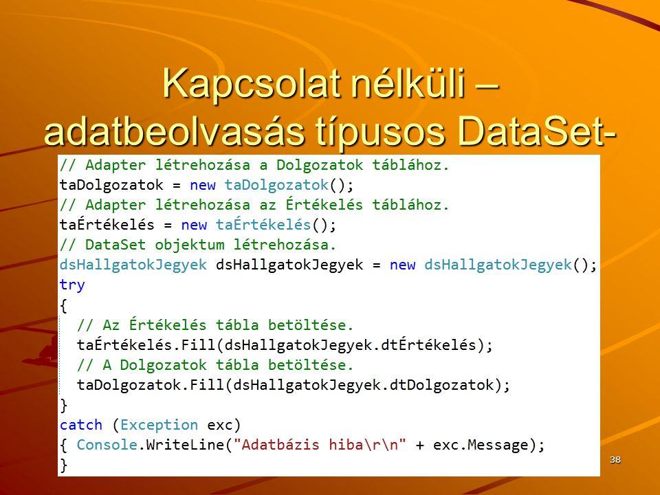 Kapcsolat nélküli – adatbeolvasás típusos DataSet-be