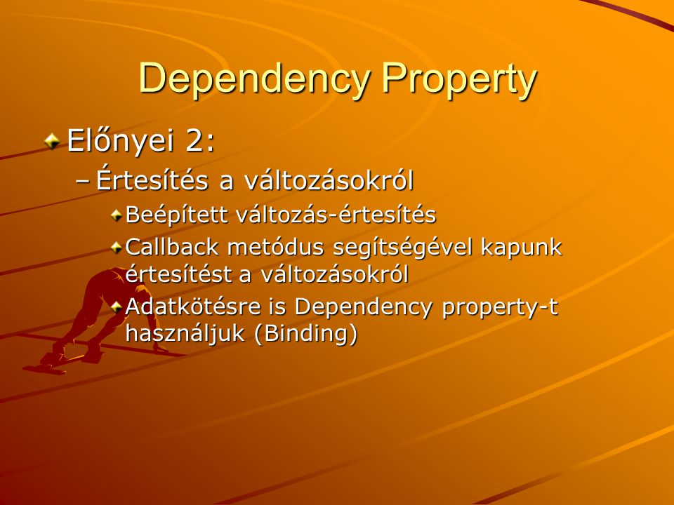 Dependency Property Előnyei 2: Értesítés a változásokról