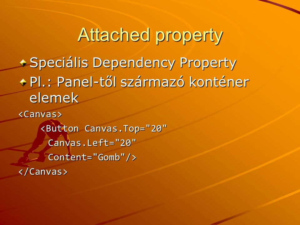 Attached property Speciális Dependency Property