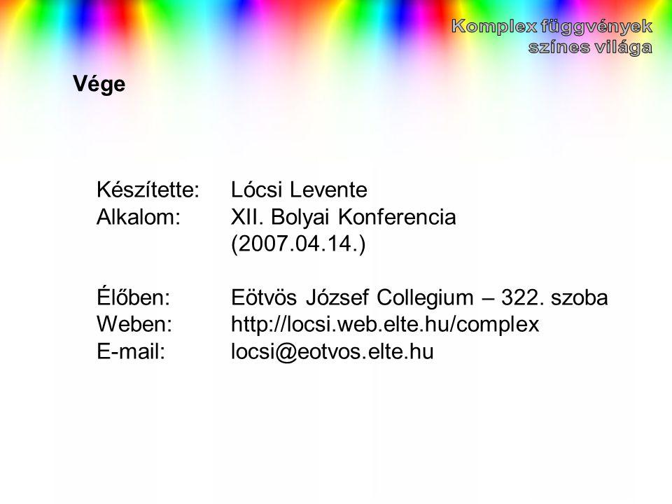 Készítette: Lócsi Levente Alkalom: XII. Bolyai Konferencia