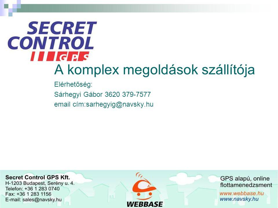 A komplex megoldások szállítója Elérhetőség: Sárhegyi Gábor 3620 379-7577 email cím:sarhegyig@navsky.hu