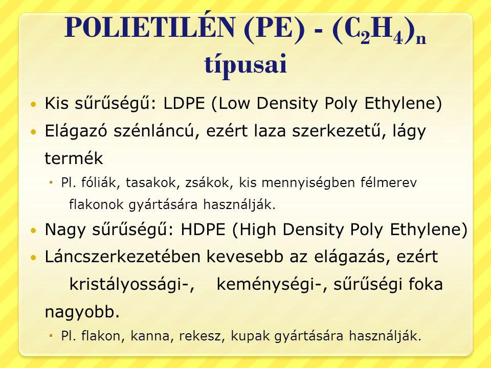 POLIETILÉN (PE) - (C2H4)n típusai