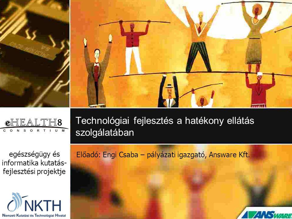 Technológiai fejlesztés a hatékony ellátás szolgálatában