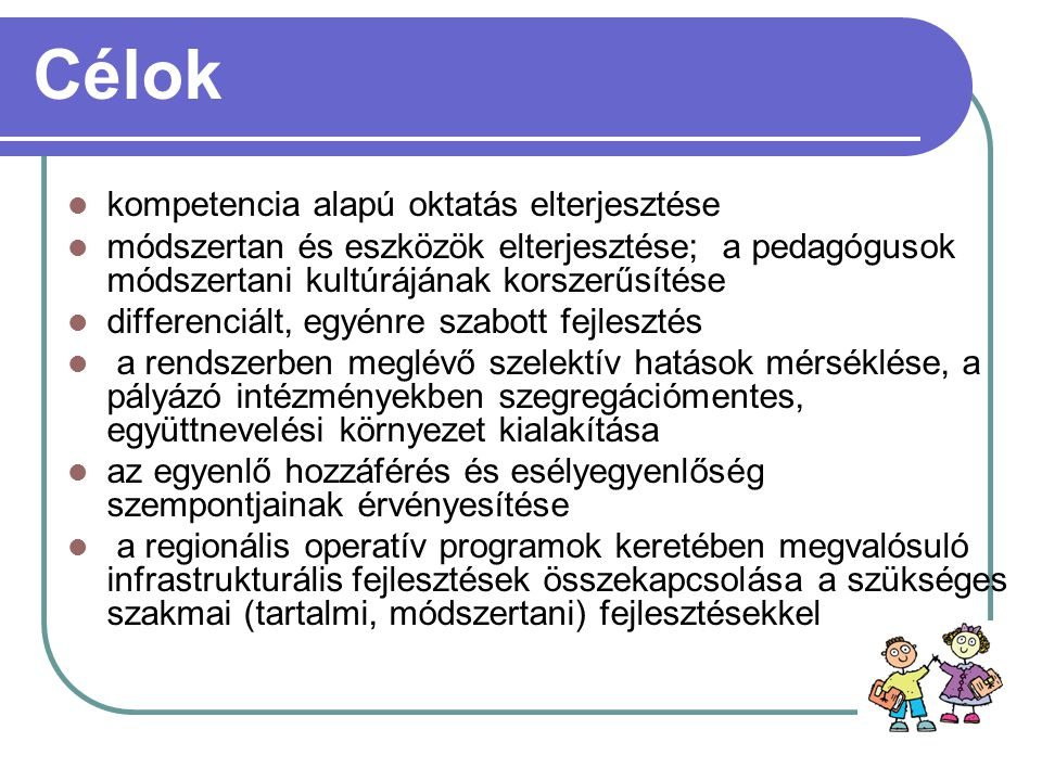 Célok kompetencia alapú oktatás elterjesztése