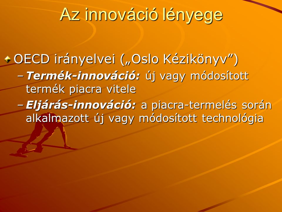 """Az innováció lényege OECD irányelvei (""""Oslo Kézikönyv )"""