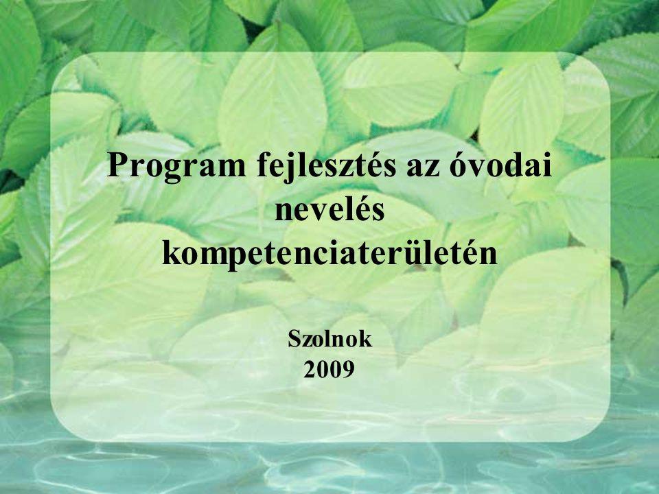 Program fejlesztés az óvodai nevelés kompetenciaterületén