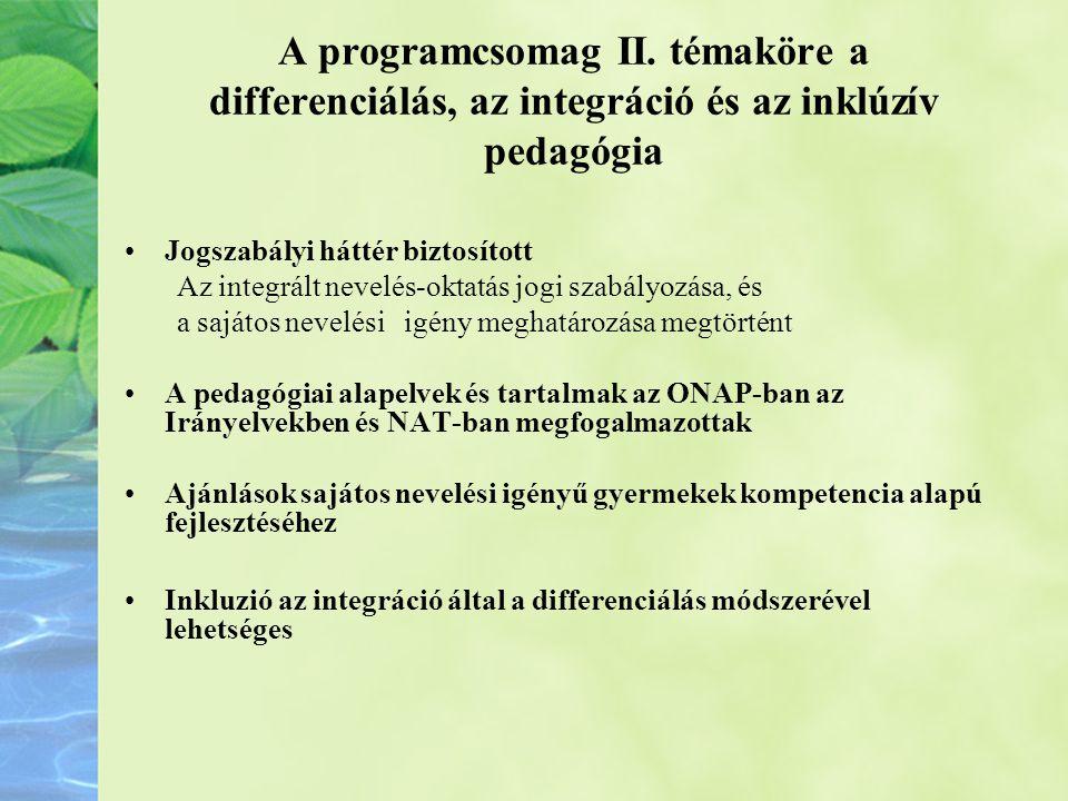 A programcsomag II. témaköre a differenciálás, az integráció és az inklúzív pedagógia