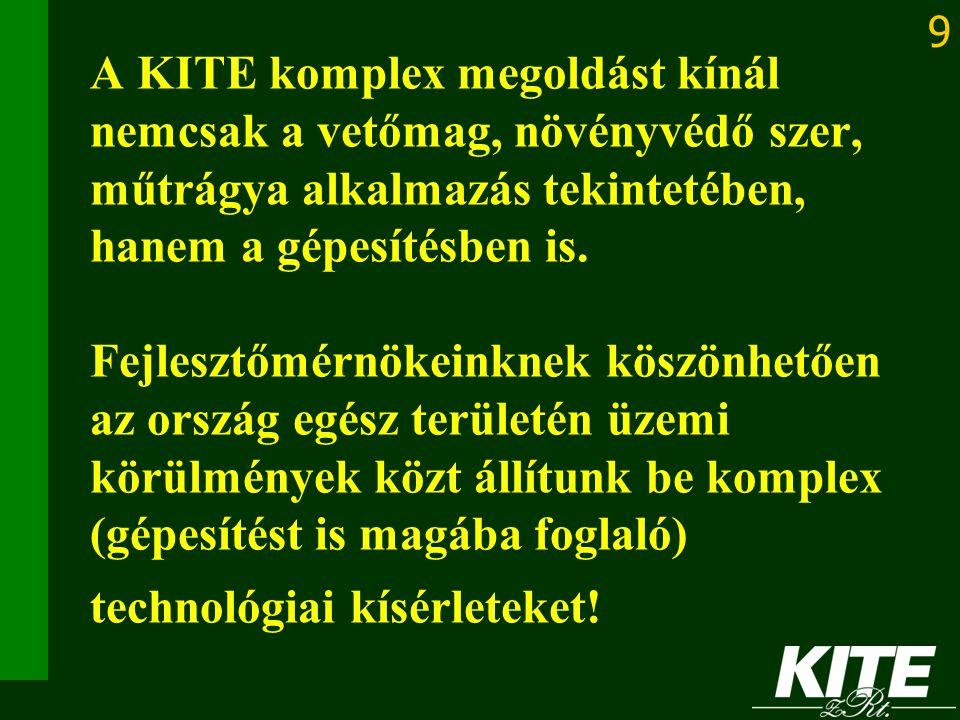 A KITE komplex megoldást kínál nemcsak a vetőmag, növényvédő szer, műtrágya alkalmazás tekintetében, hanem a gépesítésben is.