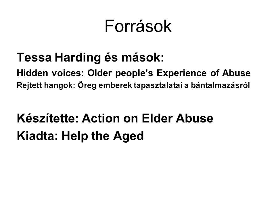 Források Tessa Harding és mások: Készítette: Action on Elder Abuse