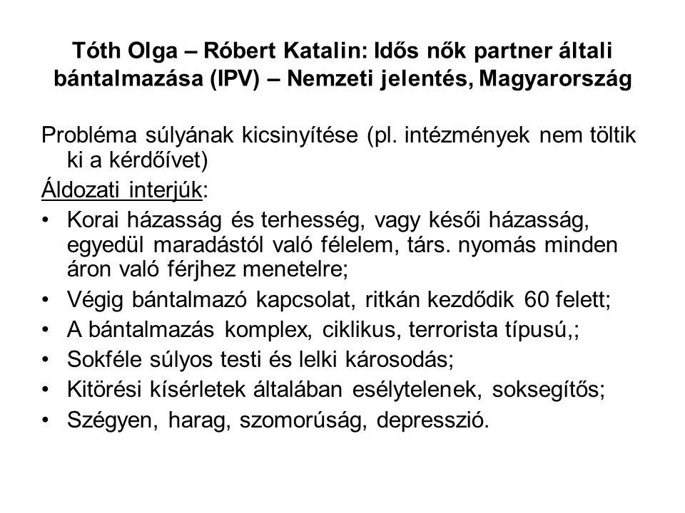 Tóth Olga – Róbert Katalin: Idős nők partner általi bántalmazása (IPV) – Nemzeti jelentés, Magyarország